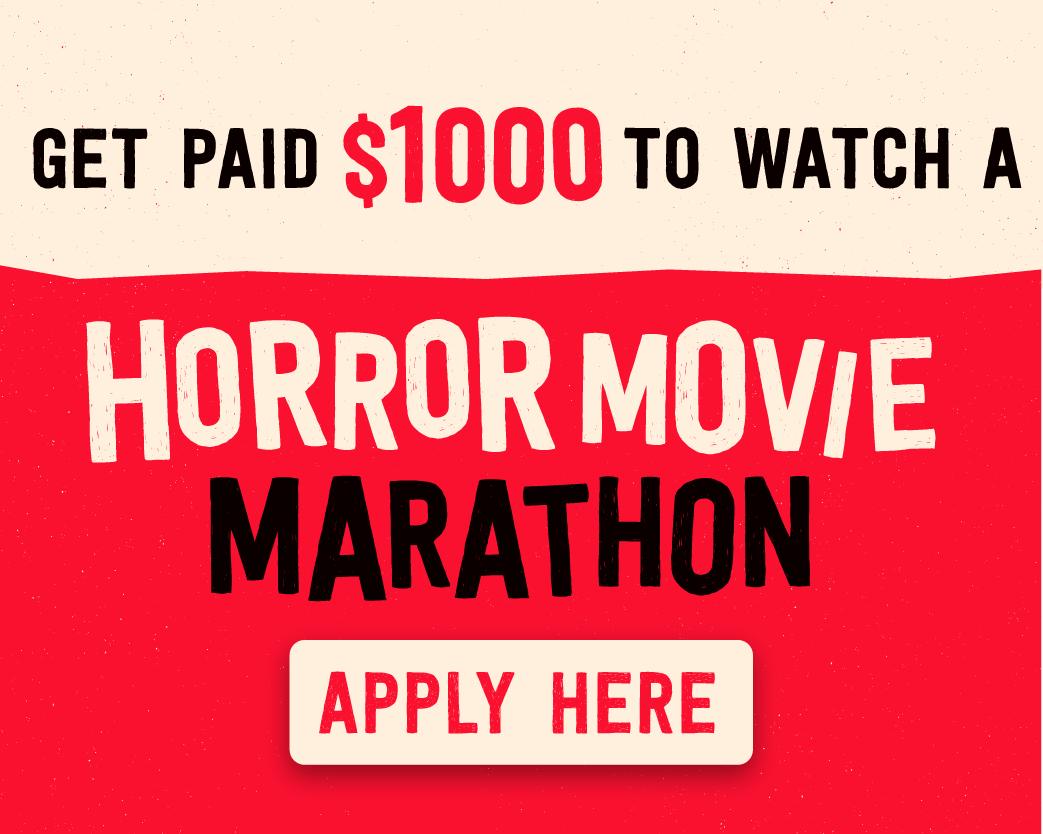 Get paid $1000 to watch a horror movie marathon
