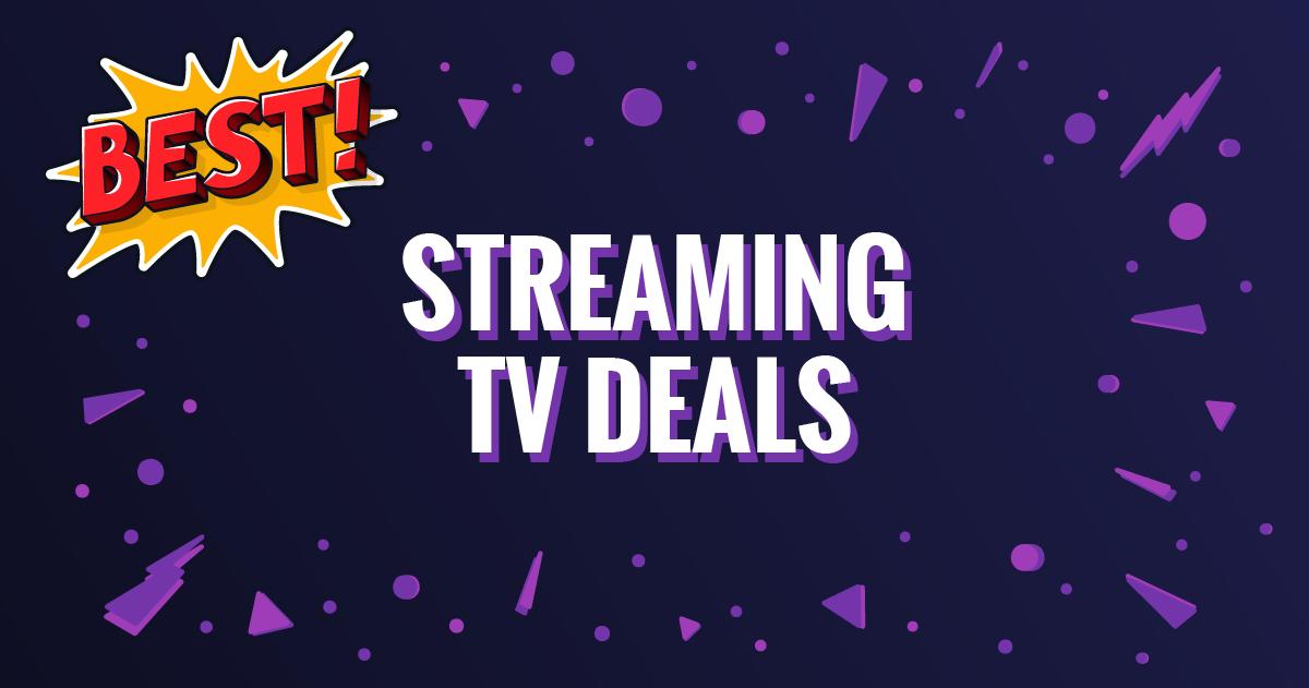 Best Streaming Deals