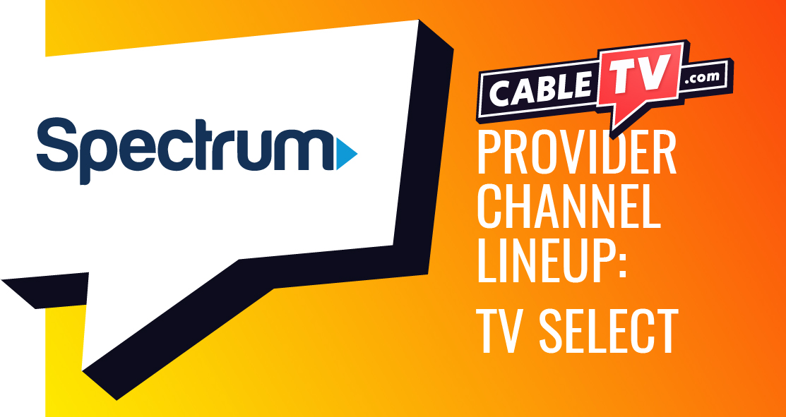 Spectrum Channel Lineup Guide - Select | CableTV.com 2021