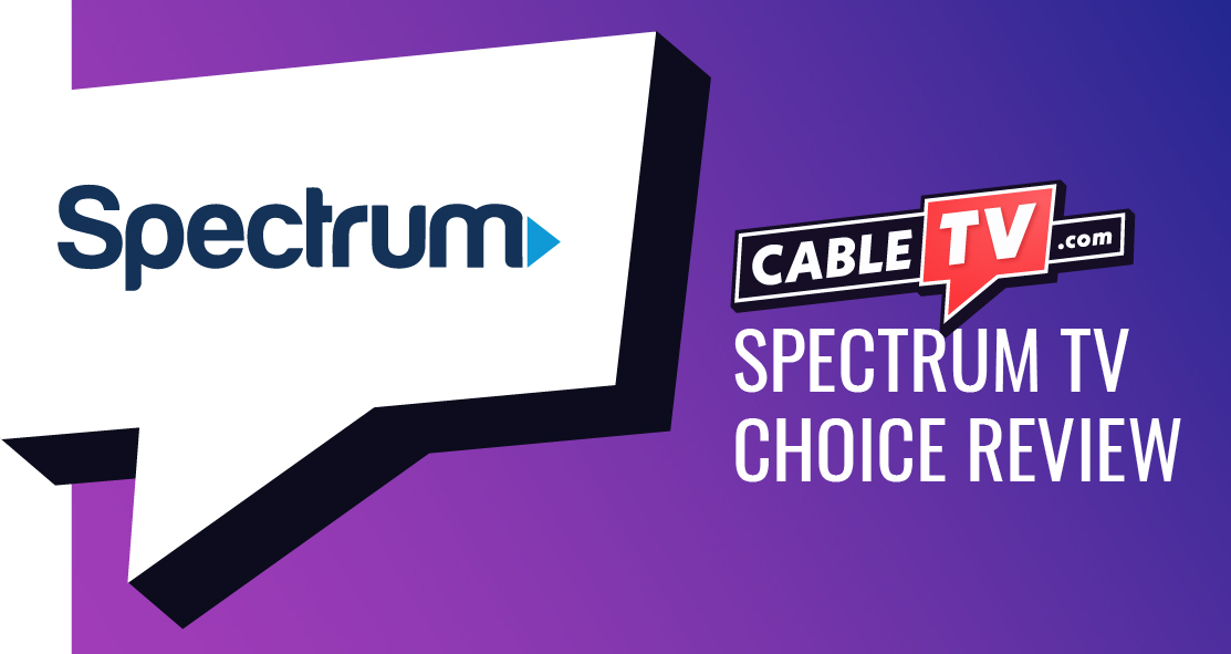 Spectrum TV Choice Review 2021: Pricing, Channels, and More   CableTV.com