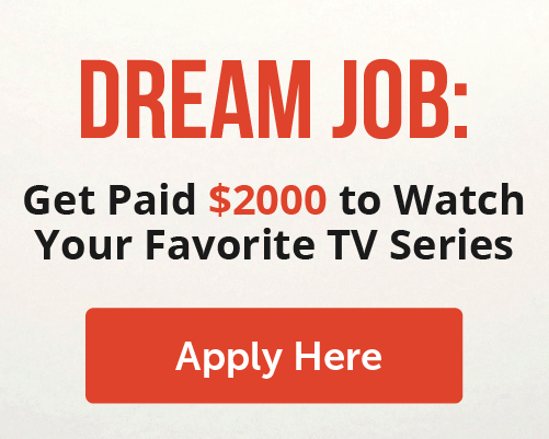 Get paid $2000 to watch your favorite TV series
