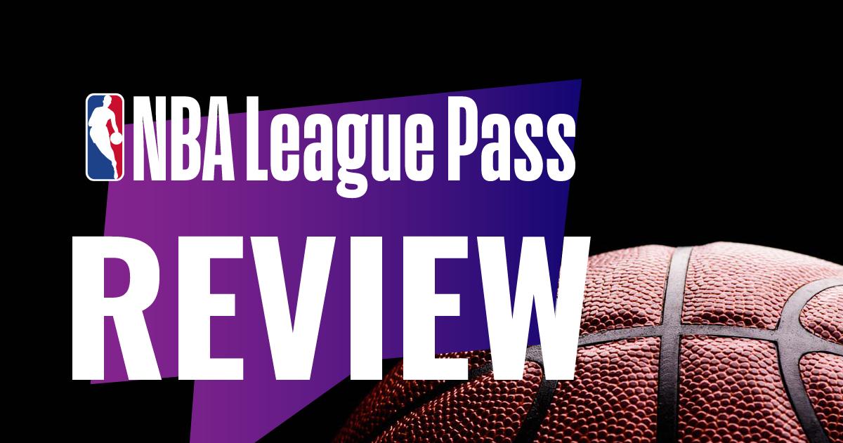 NBA League Pass Review